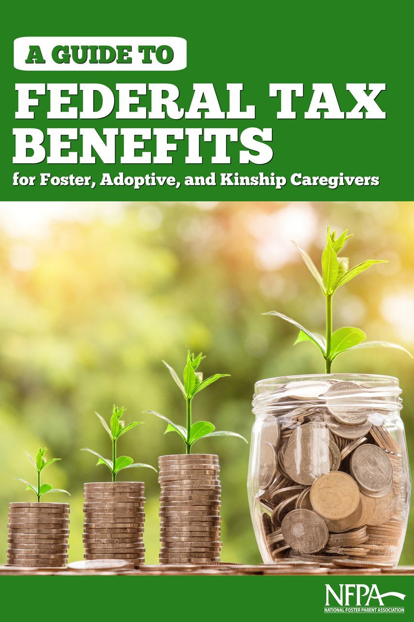 Your membership with the National Foster Parent Association gives you insight into the federal tax benefits of foster, adoptive, and kinship parenting!